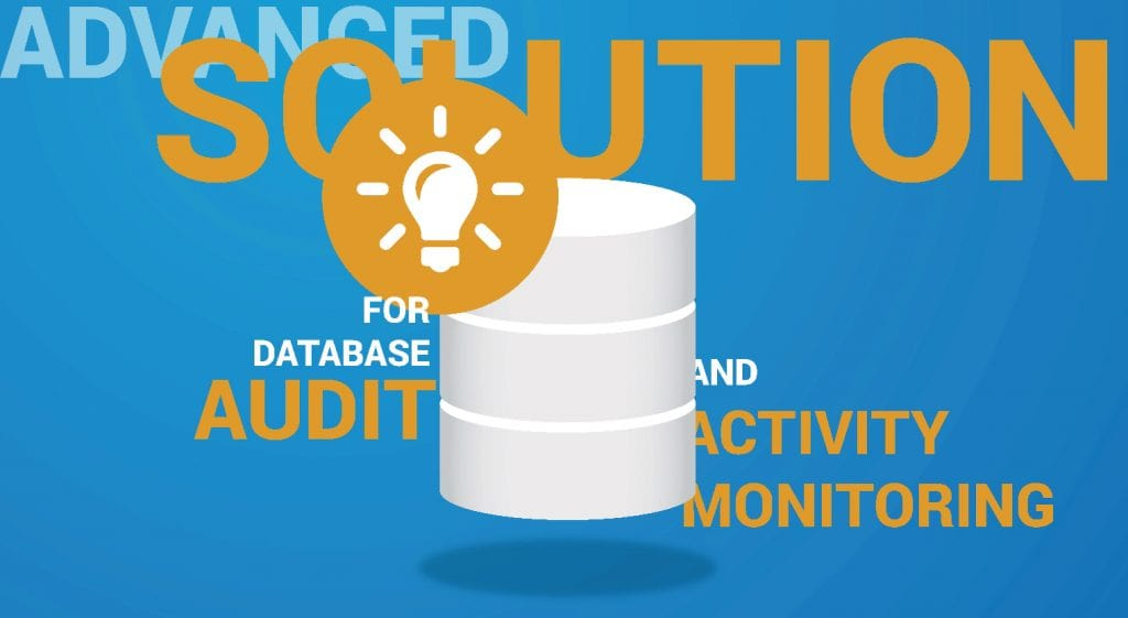 Advanced Solution for Database Audit and Database Activity Monitoring