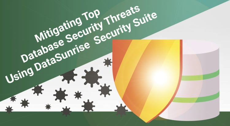 Mitigating Top Database Security Threats Using DataSunrise Security Suite