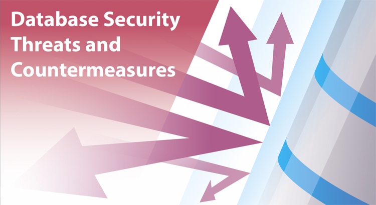 Database Security Threats And Countermeasures