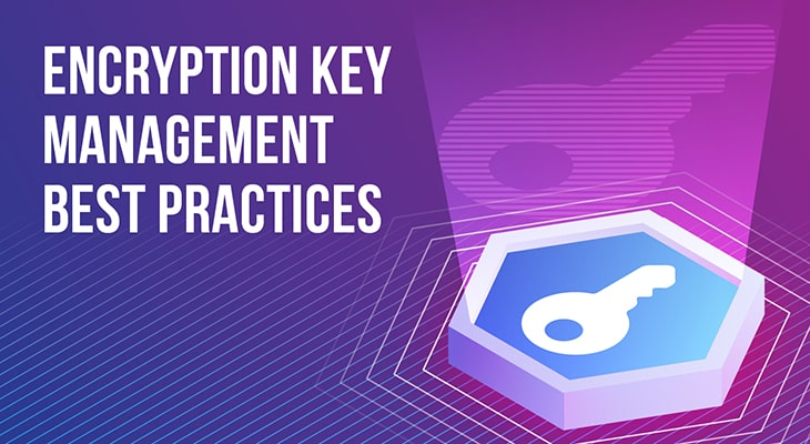 Encryption Key Management Best Practices
