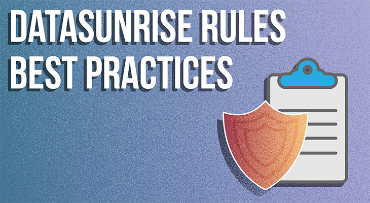 DataSunrise Rules Best Practices